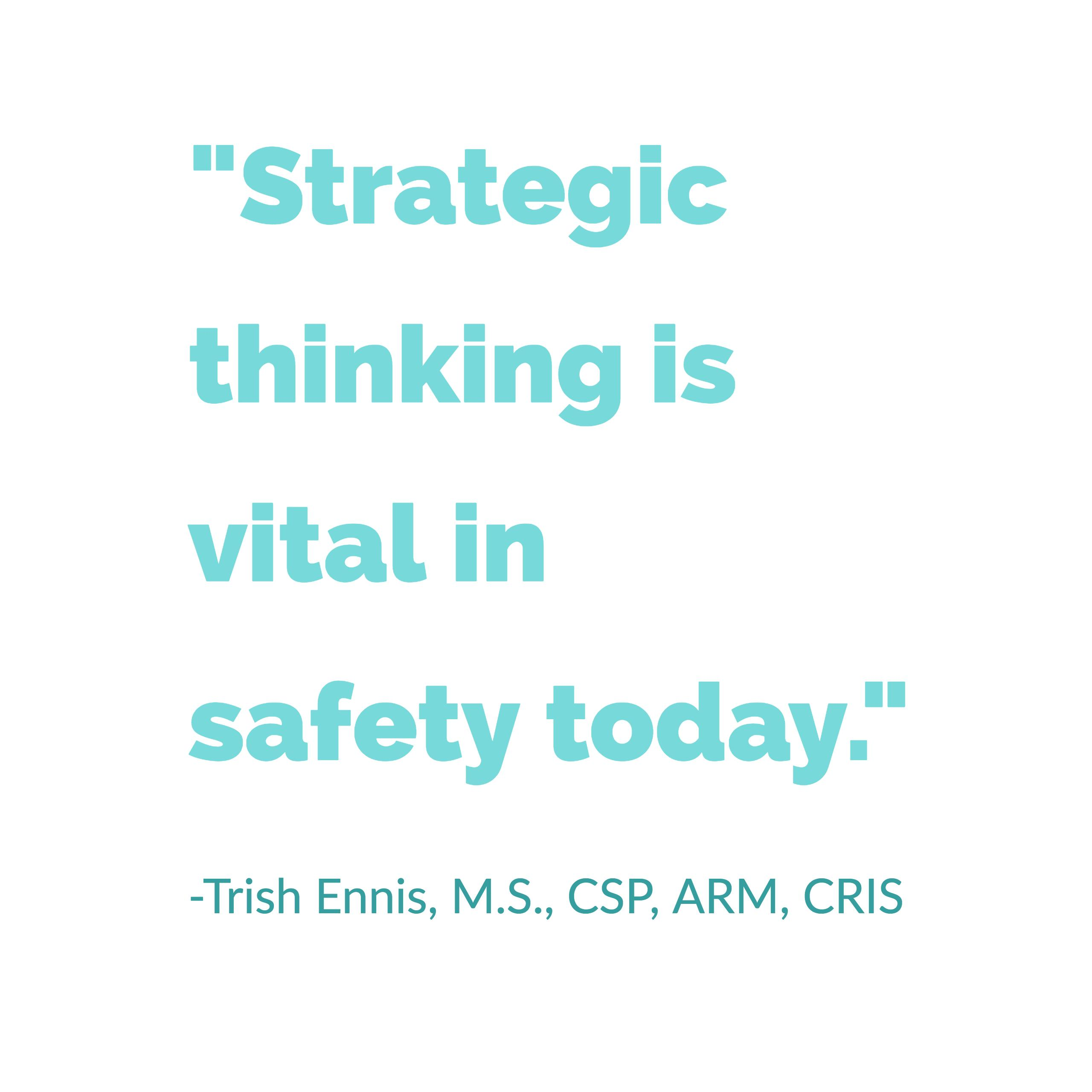 Strategic thinking is vital in safety today